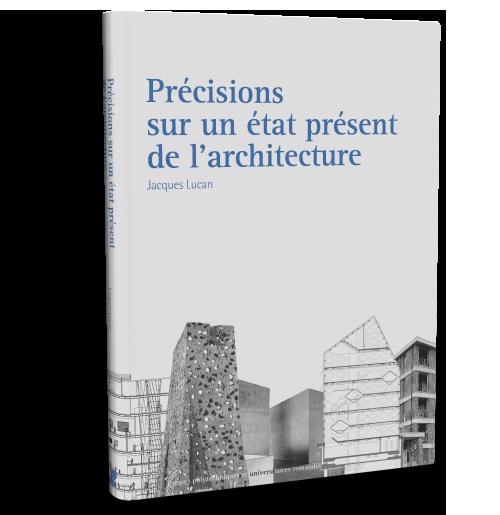 Notice bibliographique pr cisions sur un tat pr sent de l 39 architecture - Livre sur l architecture ...