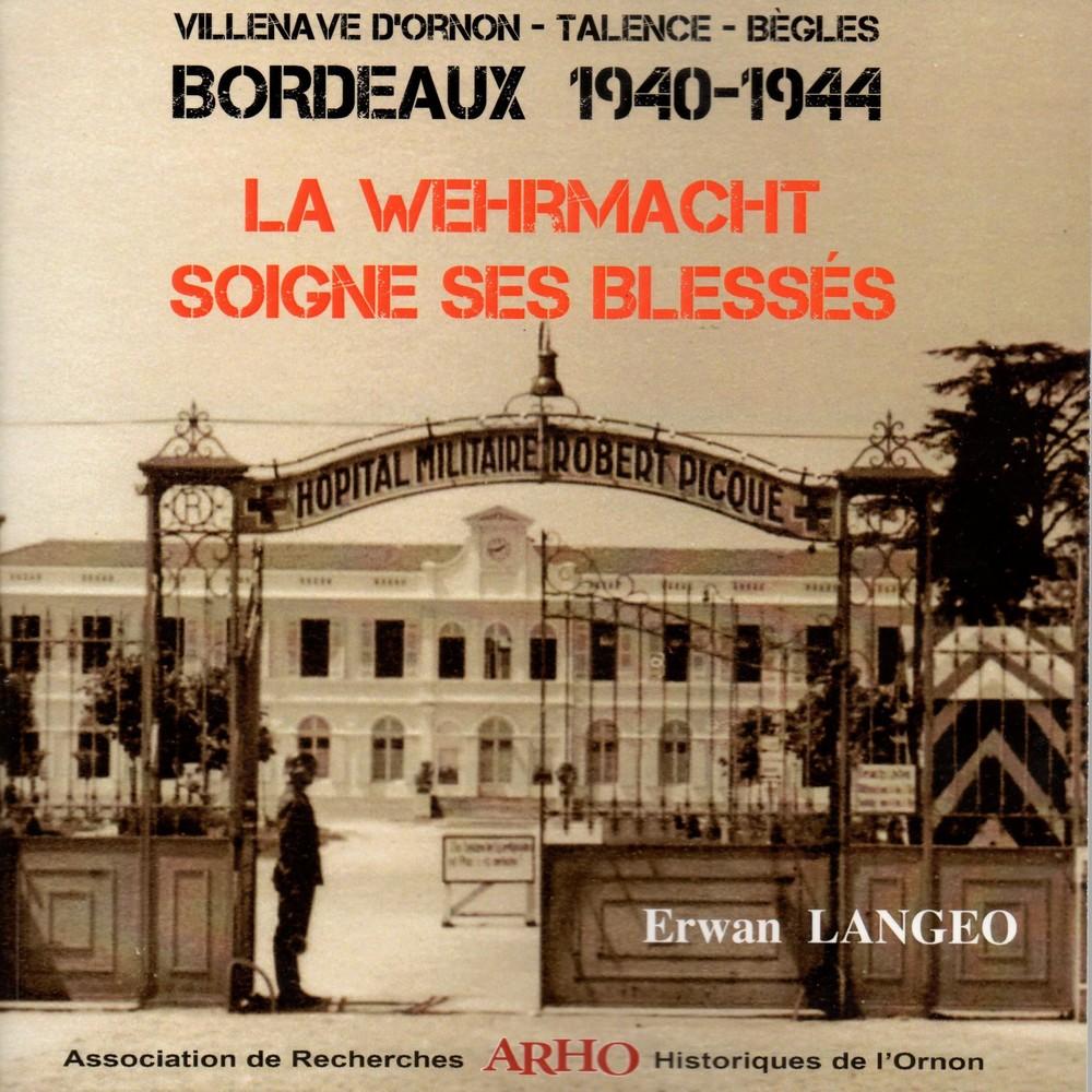 notice bibliographique villenave d 39 ornon talence bordeaux 1940 1944 la wehrmacht soigne ses. Black Bedroom Furniture Sets. Home Design Ideas