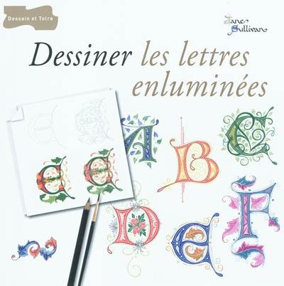 Notice bibliographique Dessiner les lettres enluminées : modèle de calligraphie | BnF ...