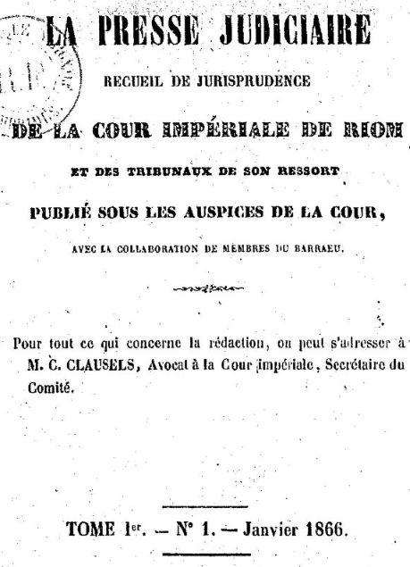 Photo (BnF / Gallica) de : La Presse judiciaire. Recueil de jurisprudence de la Cour impériale de Riom .... Riom, 1860-1866. ISSN 2135-2275.