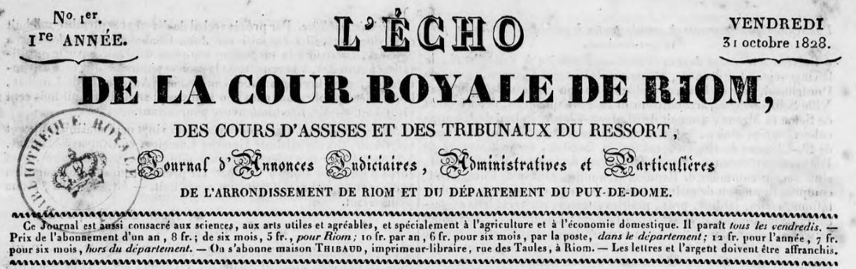 Photo (BnF / Gallica) de : L'Écho de la Cour royale de Riom, des cours d'assises et des tribunaux du ressort. Riom: Thibaud, 1828-1831. ISSN 2126-2640.