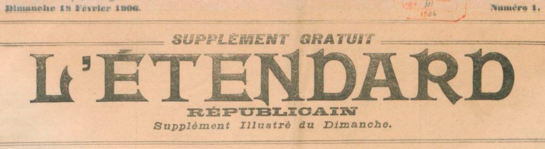 Photo (BnF / Gallica) de : L'Étendard républicain. Supplément illustré du dimanche. Saint-Gaudens, 1906. ISSN 2127-4959.
