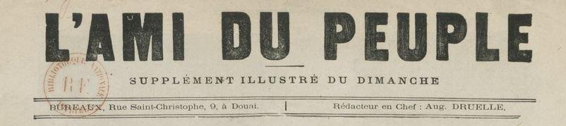 Photo (BnF / Gallica) de : L'Ami du peuple. Supplément illustré du dimanche. Douai, [1881 ?-1883 ?]. ISSN 2120-6910.