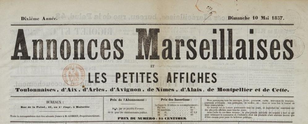 Photo (BnF / Gallica) de : Annonces marseillaises et les Petites affiches toulonnaises, d'Aix, d'Arles, d'Avignon, de Nîmes, d'Alais, de Montpellier et de Cette. Marseille, [1857 ?-1866 ?]. ISSN 2120-8425.