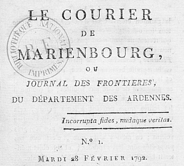 Photo (BnF / Gallica) de : Le Courier de Marienbourg, ou Journal des frontières du département des Ardennes. [Paris]: au Cabinet littéraire, boulevard du Temple, près la rue Xaintonge, [1792]. ISSN 2103-2076.