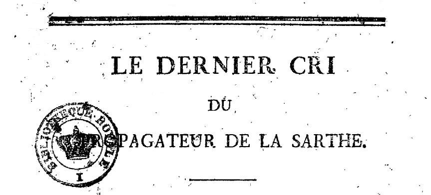 Photo (BnF / Gallica) de : Le Dernier mot du Propagateur de la Sarthe. Le Mans: Impr. de Renaudin, 1819-1820. ISSN 2125-8252.