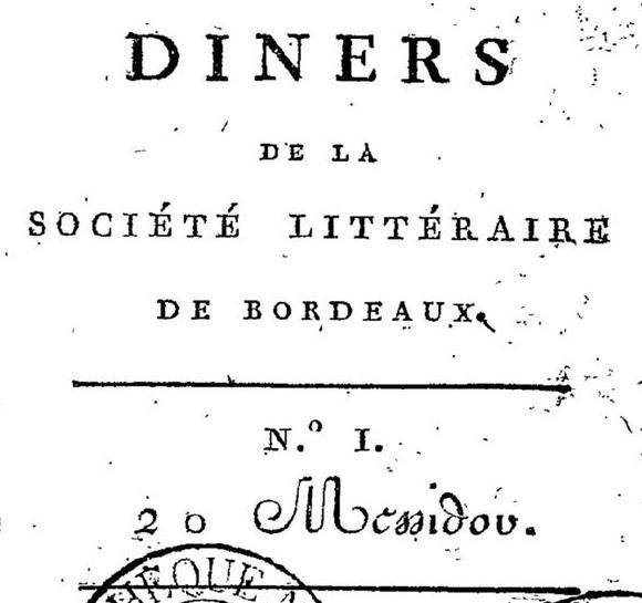 Photo (BnF / Gallica) de : Diners de la Société littéraire de Bordeaux. A Bordeaux: chez Bergeret neveu, imprimeur, rue Sainte-Catherine, n° 87, An IX [1801]-An X (1802). ISSN 2125-9100.