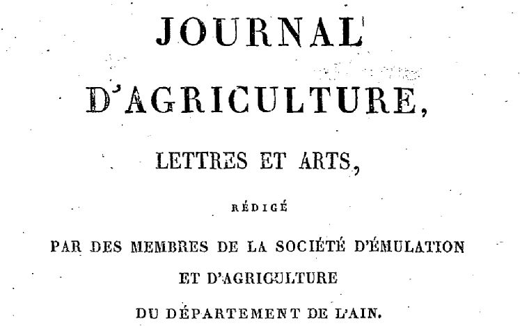 Photo (BnF / Gallica) de : Journal d'agriculture, lettres et arts du département de l'Ain. Bourg, 1817-1868. ISSN 1141-2666.