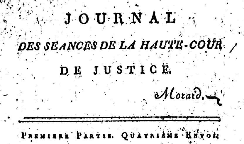 Photo (BnF / Gallica) de : Journal des séances de la Haute cour de justice. Vendôme: impr. de Morard-Colas, 1796-1797. ISSN 2130-7946.