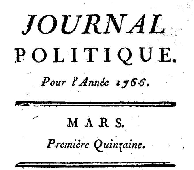 Photo (BnF / Gallica) de : Journal politique.. A Bouillon: [Bureau des ouvrages périodiques], [1766-1773]. ISSN 1370-4907.