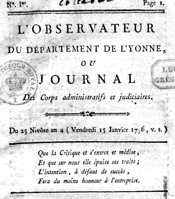 Photo (BnF / Gallica) de : L'Observateur du département de l'Yonne ou Journal des corps administratifs et judiciaires. Sens: Oertel, 1796-[1800 ?]. ISSN 2133-2479.