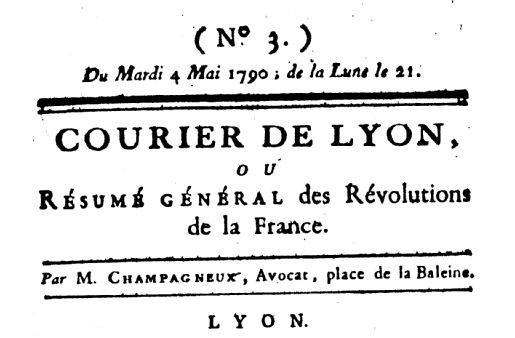 Photo (BnF / Gallica) de : Courier de Lyon, ou Résumé général des révolutions de la France. Lyon, 1789-1791. ISSN 1149-2775.