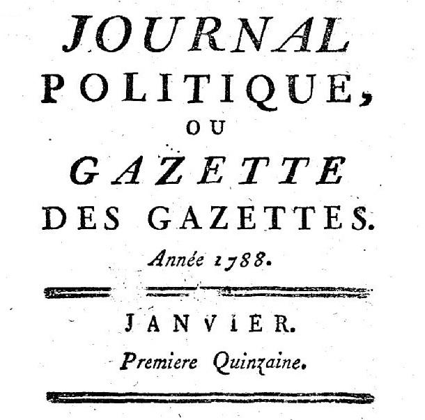 Photo (BnF / Gallica) de : Journal politique, ou Gazette des gazettes.. A Bouillon: [Bureau des ouvrages périodiques], 1773-1795. ISSN 1370-4915.