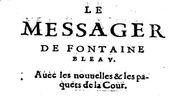 Photo (BnF / Gallica) de : Le Messager de Fontainebleau. [S.l.], 1623. ISSN 2107-9285.