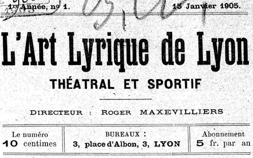 Photo (BnF / Gallica) de : L'Art lyrique de Lyon. Lyon, 1905-[1906 ?]. ISSN 2121-0098.
