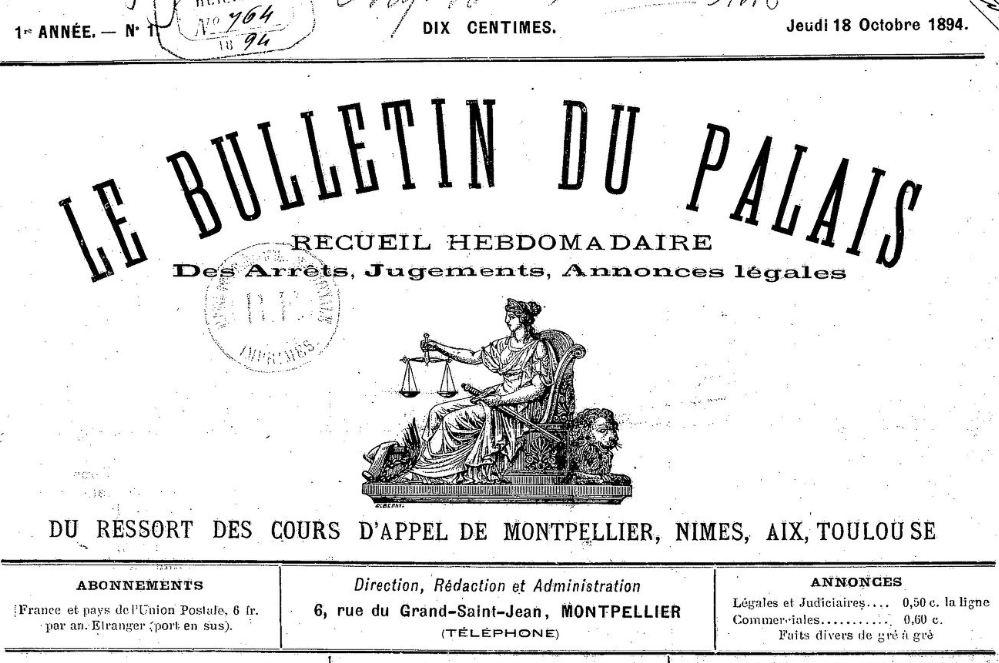 Photo (BnF / Gallica) de : Le Bulletin du Palais. Montpellier, 1894-[1896 ?]. ISSN 2122-8752.