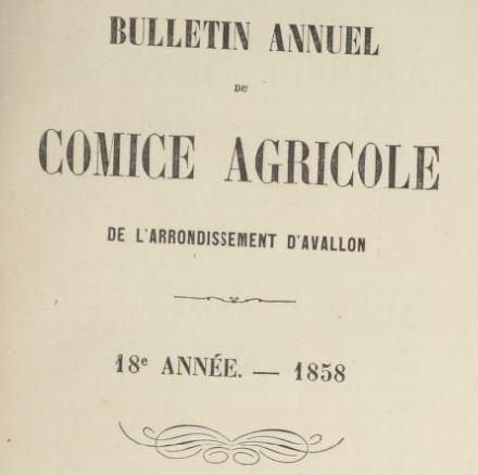 Photo (BnF / Gallica) de : Bulletin annuel du Comice agricole de l'arrondissement d'Avallon. Avallon, 1842-[1923 ?]. ISSN 2122-3785.