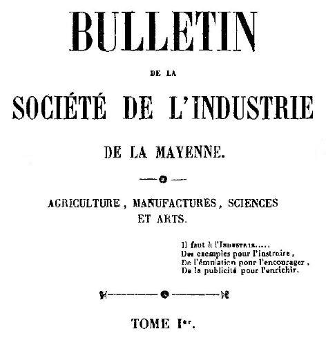 Photo (BnF / Gallica) de : Bulletin de la Société de l'industrie de la Mayenne. Laval, 1851-1868. ISSN 2106-1831.
