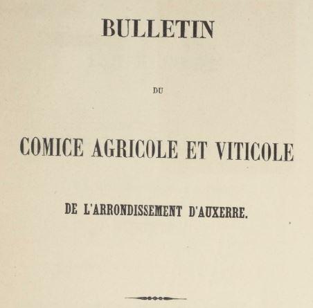 Photo (BnF / Gallica) de : Bulletin du Comice agricole et viticole de l'arrondissement d'Auxerre. Auxerre, 1859-[1883 ?]. ISSN 2110-3526.