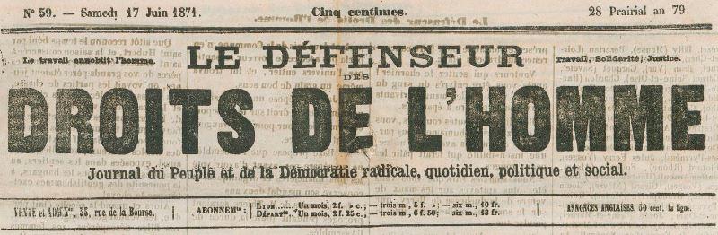 Photo (BnF / Gallica) de : Le Défenseur des droits de l'homme. Lyon, 1871. ISSN 2125-5059.