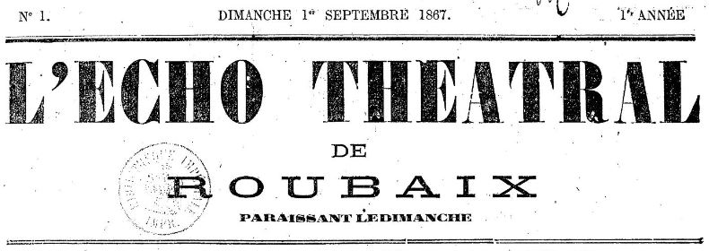 Photo (BnF / Gallica) de : L'Écho théâtral de Roubaix. Roubaix, 1867-[1869 ?]. ISSN 2126-7944.