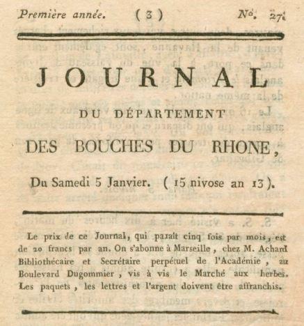 Photo (BnF / Gallica) de : Journal du département des Bouches du Rhone. A Marseille: de l'Imprimerie de Jh. Achard fils et Ce., [1804-1805]. ISSN 2130-8705.