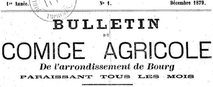 Photo (BnF / Gallica) de : Bulletin du Comice agricole de l'arrondissement de Bourg. Bourg, 1879-1895. ISSN 2102-8788.