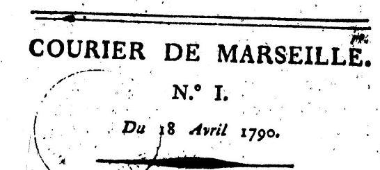Photo (BnF / Gallica) de : Courier de Marseille. Marseille: impr. de F. Brebion, 1790. ISSN 2124-6173.