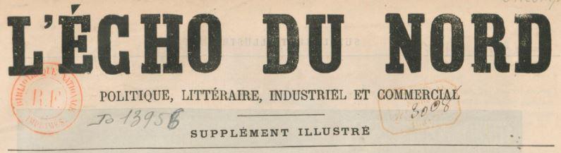 Photo (BnF / Gallica) de : L'Écho du Nord. Supplément illustré. Paris, 1881-[1889?]. ISSN 2126-6395.