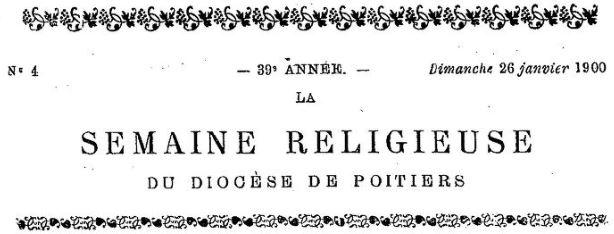 Photo (BnF / Gallica) de : La Semaine religieuse du diocèse de Poitiers. Poitiers: Évêché de Poitiers, 1887-1966. ISSN 1141-1481.