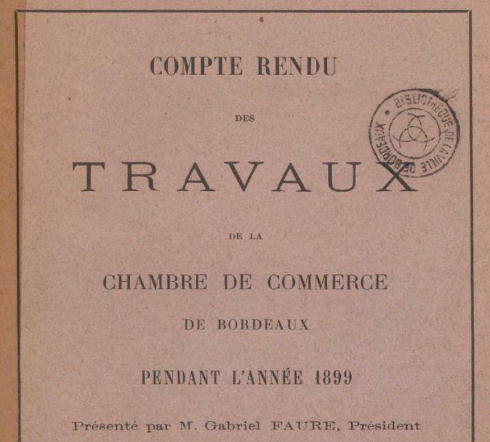 Photo (BnF / Gallica) de : Compte-rendu des travaux de la Chambre de commerce de Bordeaux. Bordeaux, [1855 ?-1899 ?]. ISSN 2124-2682.