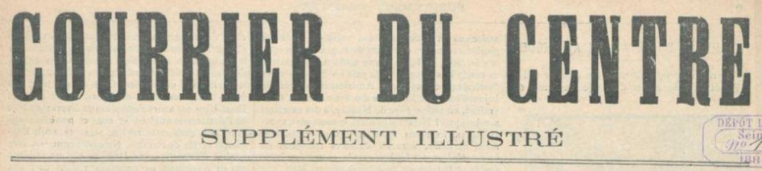 Photo (BnF / Gallica) de : Le Courrier du Centre. Supplément illustré. Paris, [1888 ?]. ISSN 2124-8621.