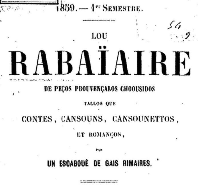 Photo (BnF / Gallica) de : Lou Rabaïaire de peços provençalos choousidos. Marseille: M. Feraud, 1859-1862. ISSN 1770-6084.