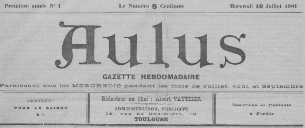 Photo (BnF / Gallica) de : Aulus. Toulouse, 1901. ISSN 2121-1248.