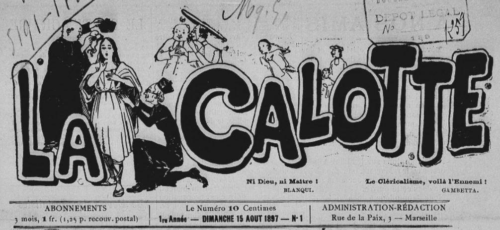 Photo (BnF / Gallica) de : La Calotte. Marseille, 1897-[1906 ?]. ISSN 2123-3136.