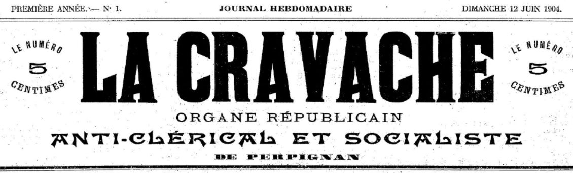 Photo (BnF / Gallica) de : La Cravache. Perpignan, 1904-[1904 ?]. ISSN 2124-9873.