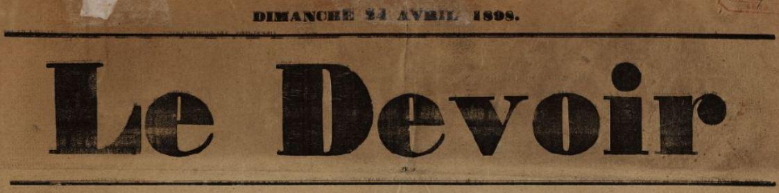 Photo (BnF / Gallica) de : Le Devoir. [S. l.], 1898. ISSN 2125-849X.