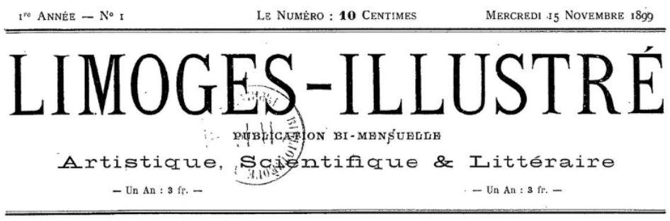 Photo (BnF / Gallica) de : Limoges illustré. Limoges, 1899-[1915 ?]. ISSN 2131-4594.
