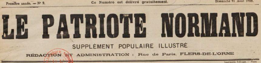 Photo (BnF / Gallica) de : Le Patriote normand. Supplément populaire illustré. Flers-de-l'Orne, [1898 ?]. ISSN 2133-7543.