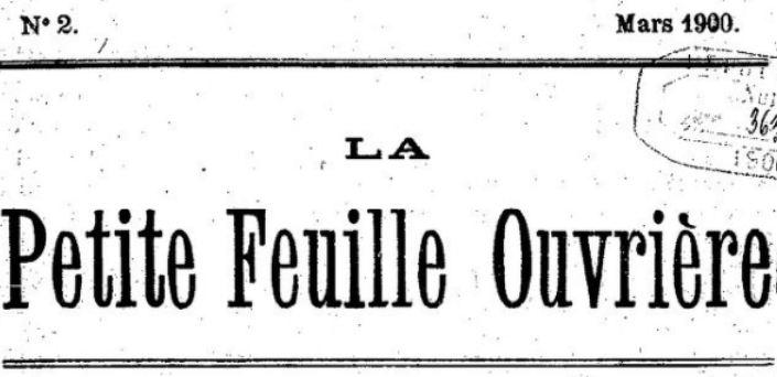 Photo (BnF / Gallica) de : La Petite feuille ouvrière. Roubaix, 1900-[1904 ?]. ISSN 2134-5554.