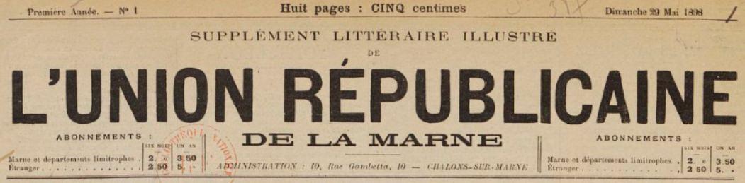 Photo (BnF / Gallica) de : Supplément littéraire illustré de l'Union républicaine de la Marne. Châlons-sur-Marne, 1898-[1901 ?]. ISSN 2138-4193.
