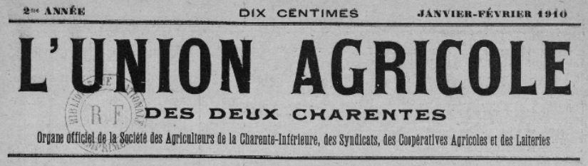 Photo (BnF / Gallica) de : L'Union agricole des deux Charentes. Saint-Jean d'Angély, [1909 ?-1910 ?]. ISSN 2139-2633.
