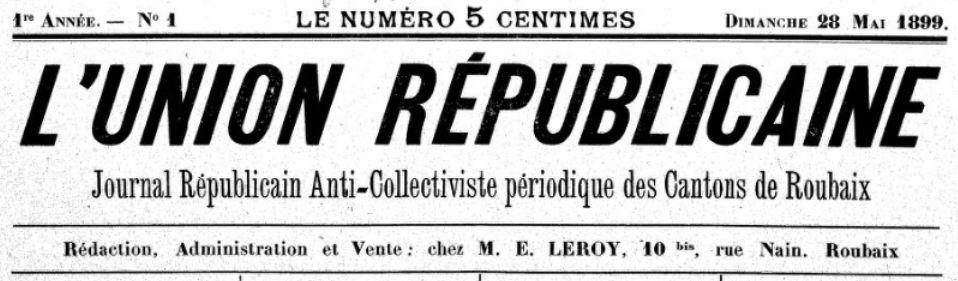 Photo (BnF / Gallica) de : L'Union républicaine. Roubaix, 1899-[1900 ?]. ISSN 2139-5098.