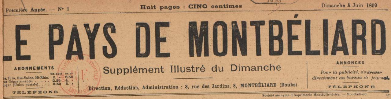Photo (BnF / Gallica) de : Le Pays de Montbéliard. Montbéliard, 1899-[1900 ?]. ISSN 1245-7450.