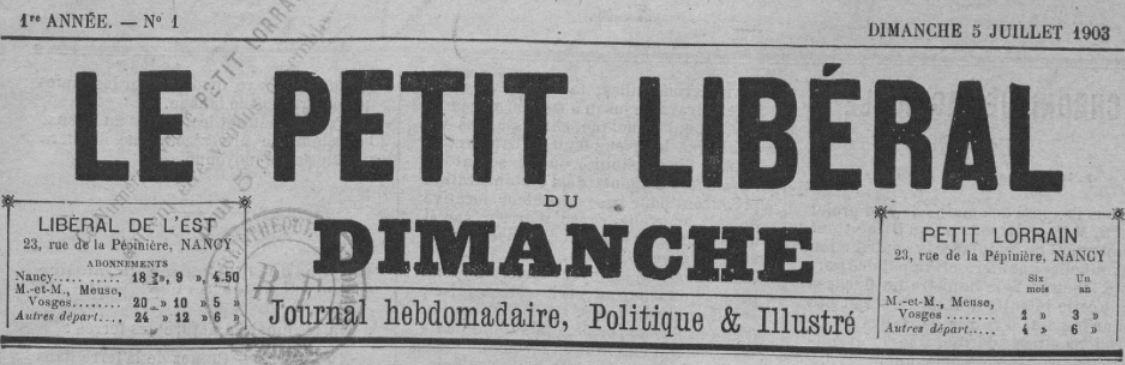 Photo (BnF / Gallica) de : Le Petit libéral du dimanche. Nancy, 1903. ISSN 1966-3129.