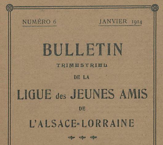 Photo (BnF / Gallica) de : Bulletin trimestriel de la Ligue des jeunes amis de l'Alsace-Lorraine. Paris, [1912?]-[19..]. ISSN 1960-4513.