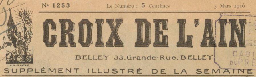 Photo (BnF / Gallica) de : Croix de l'Ain. Supplément illustré de la semaine. Belley, 1916-[1917 ?]. ISSN 2125-2130.