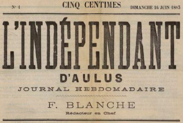 Photo (BnF / Gallica) de : L'Indépendant d'Aulus. Aulus, 1883-[1883?]. ISSN 2129-4798.