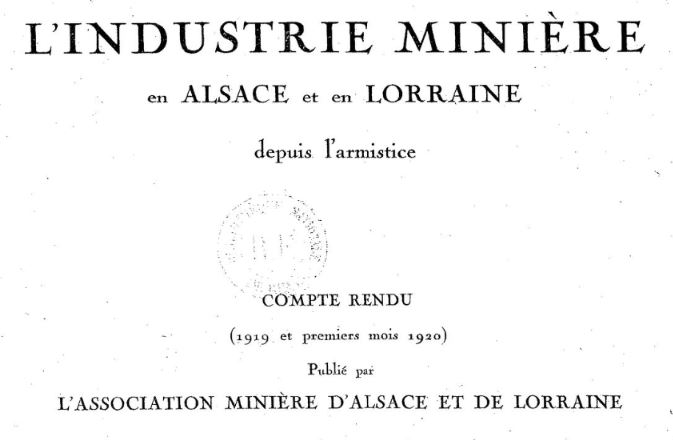 Photo (BnF / Gallica) de : L'Industrie minière en Alsace et en Lorraine depuis l'armistice. Metz, 1920-[1936 ?]. ISSN 2015-2248.