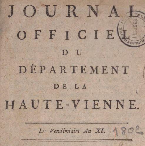 Photo (BnF / Gallica) de : Journal officiel du département de la Haute-Vienne. Limoges: J. B. et H. Dalesme, imprimeurs de la préfecture, 1802-1803. ISSN 2130-9930.